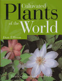 Cultivated plants of the world Listed Every One Shown In Close Up Photographs And