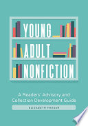 Young Adult Nonfiction A Readers Advisory And Collection Development Guide
