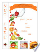 Nut Free School Lunches for Happy Healthy Kids