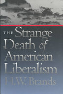 The Strange Death of American Liberalism Vital Question Of Why An Ever Increasing Number Of