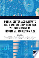 Public Sector Accountants And Quantum Leap How Far We Can Survive In Industrial Revolution 4 0