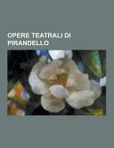 Opere Teatrali Di Pirandello