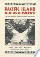 Pacific Island Legends : including creation myths and stories...
