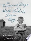 The Innocent Days of a North Dakota Farm Boy