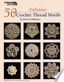 50 Fabulous Crochet Thread Motifs