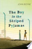 The Boy in the Striped Pyjamas by John Boyne