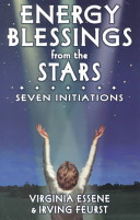 Energy Blessings from the Stars An Energy Portal For Receiving Initiatory