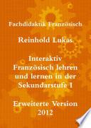 Interaktiv Franz  sisch lehren und lernen in der Sekundarstufe I