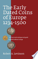 The Early Dated Coins of Europe  1234 1500