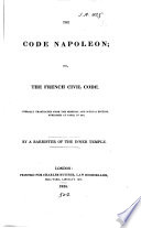 The Code Napoleon  or  The French civil code  tr  by a barrister of the Inner Temple  G  Spence