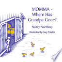 MOMMA   Where Has Grandpa Gone
