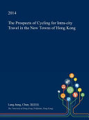 The Prospects of Cycling for Intra City Travel in the New Towns of Hong Kong