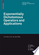 Exponentially Dichotomous Operators and Applications