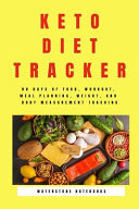Keto Diet Tracker 90 Days Of Food Workout Meal Planning Weight And Body Measurement Tracking