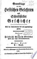Grundlage zu einer Hessischen Gelehrten und Schriftsteller Geschichte seit der Reformation bis auf gegenwärtige Zeiten