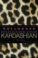 Dollhouse : sisters— kourtney, kim, and khloé. fans will...