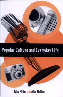 Popular Culture and Everyday Life Audacious Challenge To Contemporary Cultural Studies Emphasis