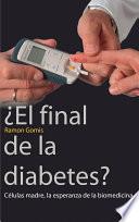 ¿El final de la diabetes?