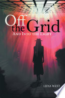 Off The Grid : and turns, but once she stepped through that...