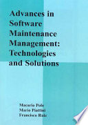 Advances In Software Maintenance Management Technologies And Solutions
