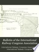 Bulletin of the International Railway Congress Association