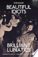 Beautiful Idiots and Brilliant Lunatics