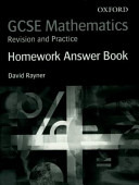 GCSE Mathematics  Revision and Practice  Homework Answer Book