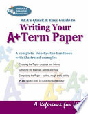 REA s Quick   Easy Guide to Writing Your A  Term Paper
