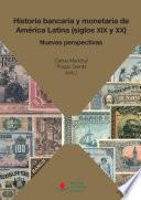 Historia bancaria y monetaria de América Latina (siglos XIX y XX)