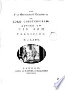 The Fine Gentleman s Etiquette  Or  Lord Chesterfield s Advice to His Son  Versified  By a Lady