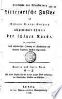Litterarische Zusätze zu Johann Georg Sulzers Allgemeiner Theorie der schönen Künste