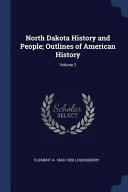 North Dakota History and People; Outlines of American History; Culturally Important And Is Part Of The
