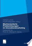 Marktorientierte Problemlösungen im Innovationsmarketing