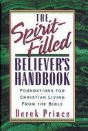 The Spirit Filled Believer s Handbook