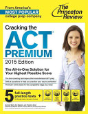 Cracking the ACT Premium Edition with 8 Practice Tests and DVD  2015