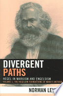 Divergent Paths  The Hegelian foundations of Marx s method