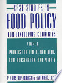 Case Studies in Food Policy for Developing Countries  Policies for health  nutrition  food consumption  and poverty