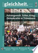 Polizeigewalt, Folter, Krieg: Demokratie in Trümmern