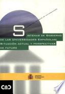 Sistemas de gobierno de las universidades españolas: situación actual y perspectivas de futuro