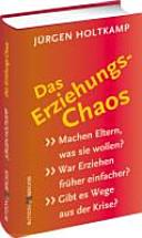 Das Erziehungs-Chaos