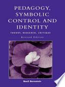 Pedagogy  Symbolic Control  and Identity