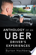Anthology of an Uber Drivers Experiences