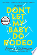 Don t Let My Baby Do Rodeo