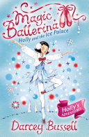 Holly and the Ice Palace (Magic Ballerina, Book 17) Captivating Third Series Of Magic Ballerina By