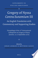 Gregory of Nyssa  Contra Eunomium III  An English Translation with Commentary and Supporting Studies