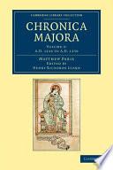 Matthaei Parisiensis Chronica Majora