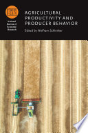Agricultural Productivity and Producer Behavior Book PDF