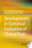 Developments in Statistical Evaluation of Clinical Trials