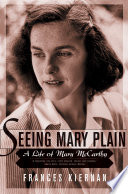 Seeing Mary Plain  A Life of Mary McCarthy