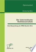 """Der """"sterreichische Hochwasserschutz: Eine Besprechung der WRG-Novelle 2011"""